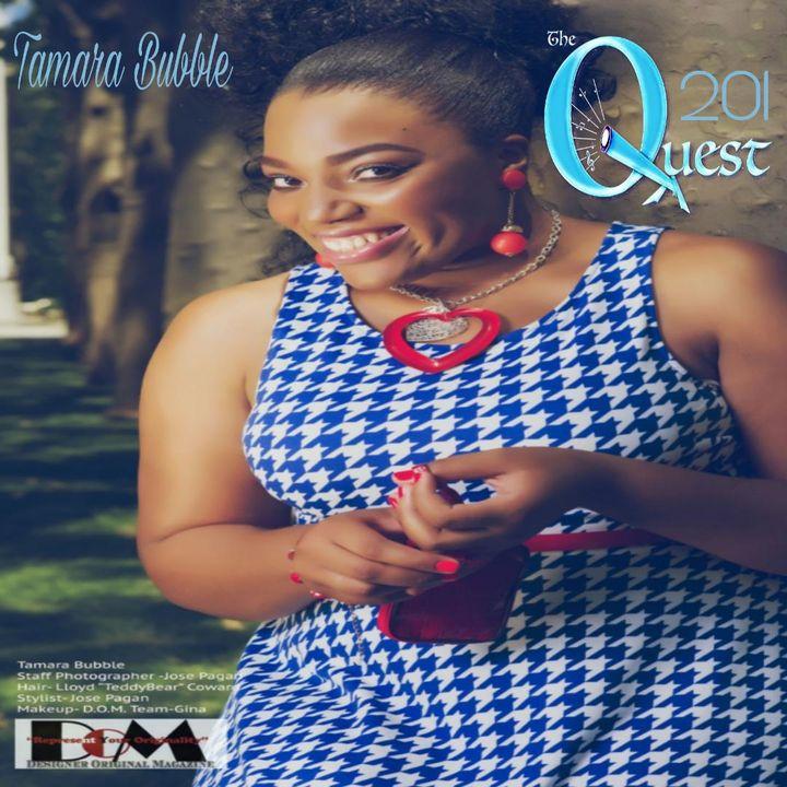 The Quest 201. Tamara Bubble Returns