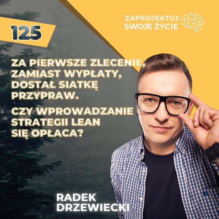 Radosław Drzewiecki-Zniweluj patologie biznesowe w swojej firmie dzięki strategii Lean!