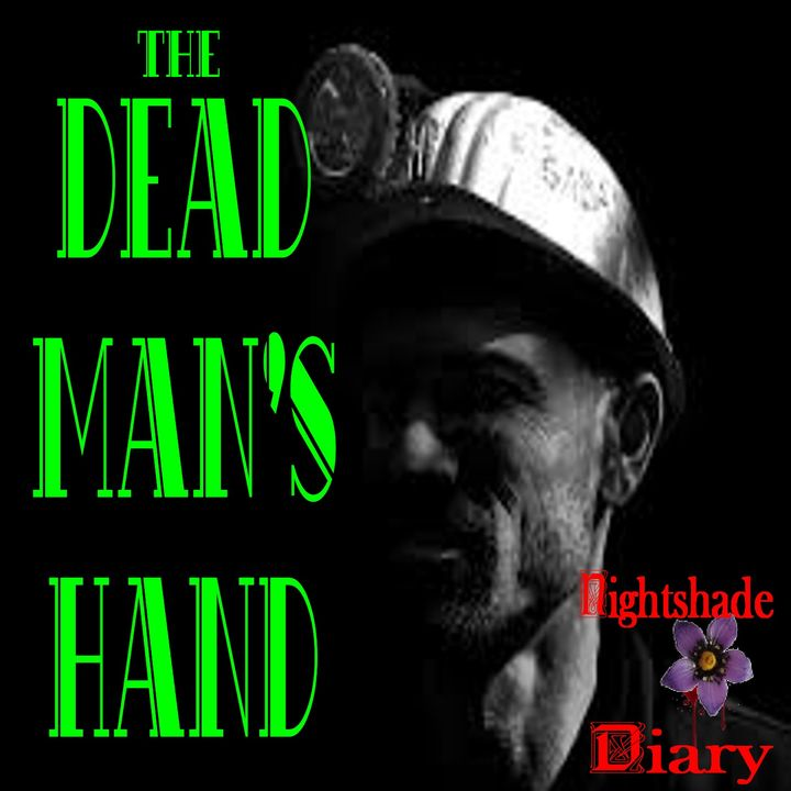 The Dead Man's Hand | Haunted Mine | Podcast