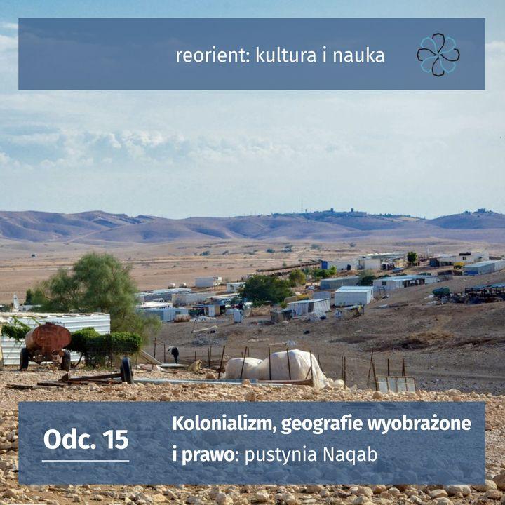 15. Kolonializm, geografie wyobrażone, prawo: pustynia Naqab