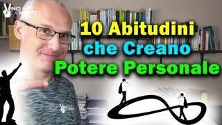 10 ABITUDINI che creano Potere Personale!