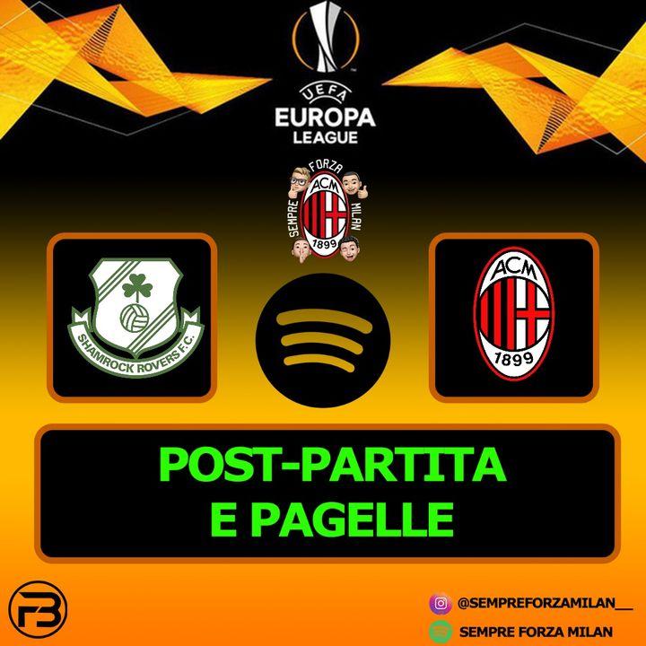 PAGELLE e Post-Partita | SHAMROCK ROVERS-MILAN 0-2