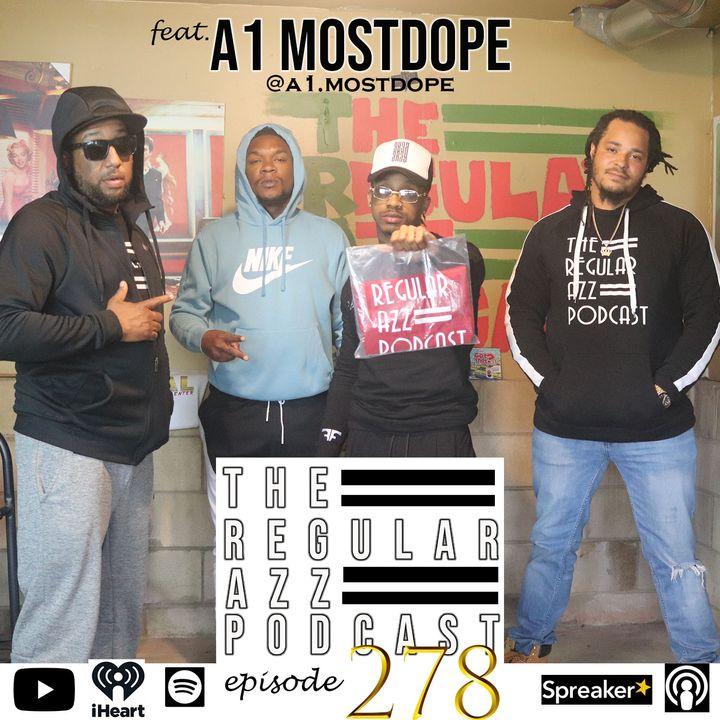 Episode 278 Feat. A1 MostDope