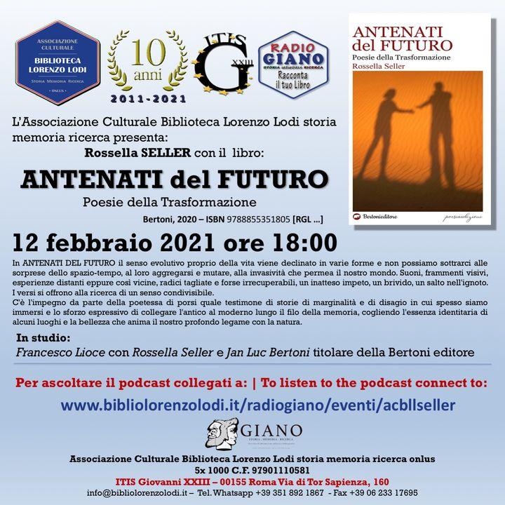 L'ACBLL presenta : Francesco Lioce dialoga con Rossella Seller   Antenati del Futuro. Poesie della Trasformazione