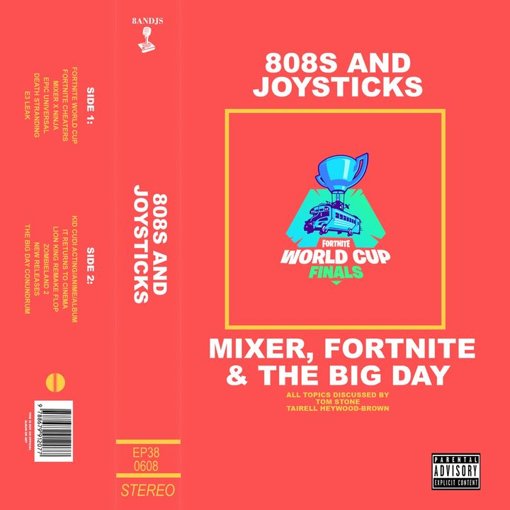 Episode 38: Mixer, Fortnite and The Big Day