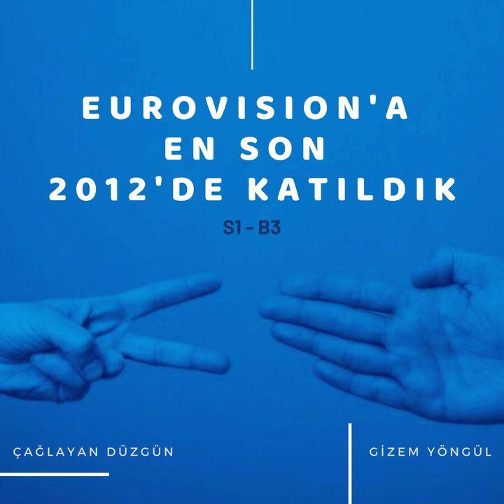 Eurovision'a En Son 2012'de Katıldık