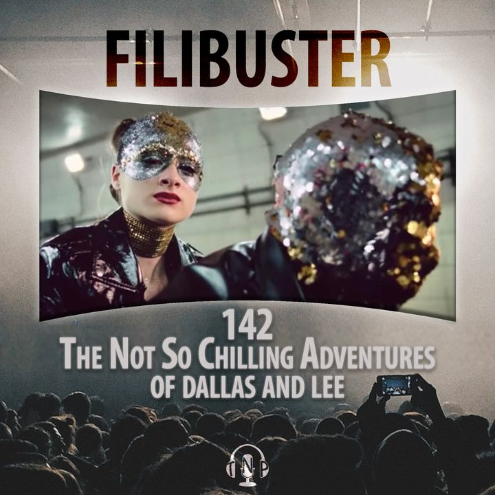 142 - The Not So Chilling Adventures of Dallas and Lee