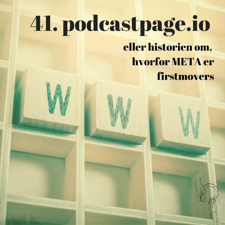 41. Podcastpage.io (eller historien om, hvorfor META er First Movers)