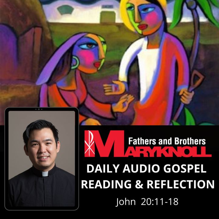 Tuesday in the Octave of Easter, John 20:11-18
