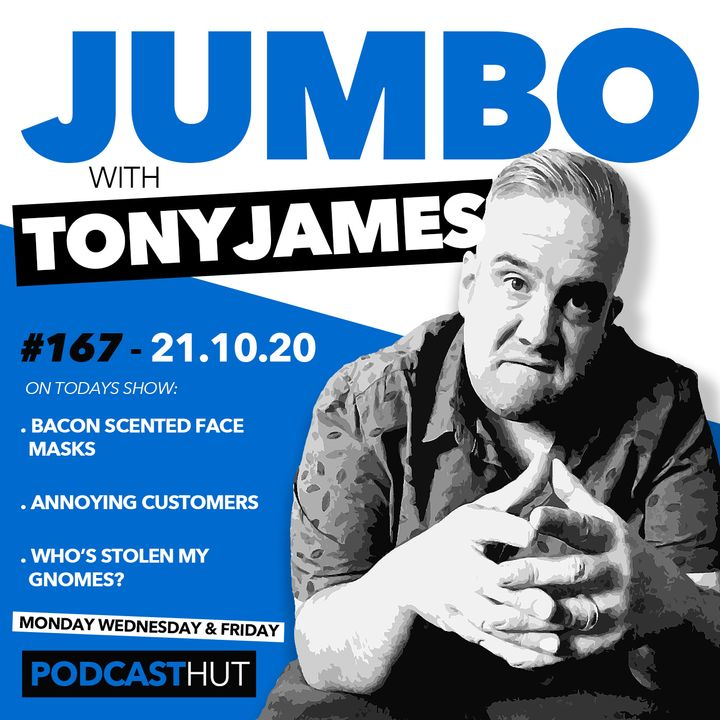 Jumbo Ep:167 - 21.10.20 - Bacon Scented Face Masks