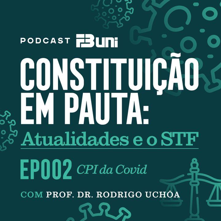 EP 002 - CPI da Covid