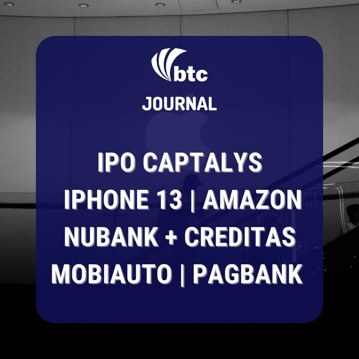 IPO Captalys | iPhone 13, Amazon, Nubank + Creditas, Mobiauto, PagBank | BTC Journal 16/09/21