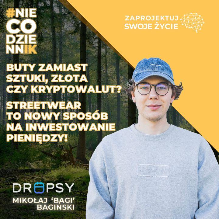 #NIECODZIENNIK-streetwear jako nowy sposób na inwestowanie-Mikołaj Bagiński