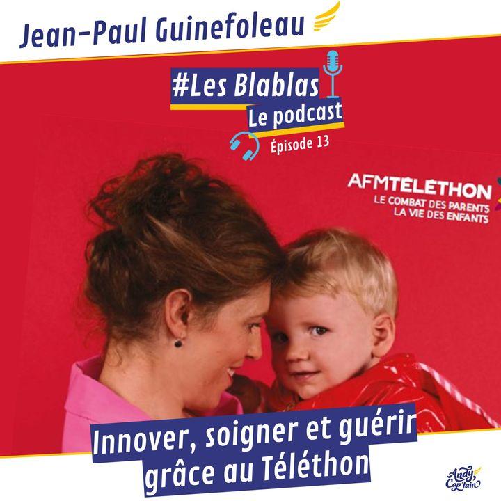 #13 Innover, soigner et guérir grâce au Téléthon - Les Blablas : Osons parler du handicap.