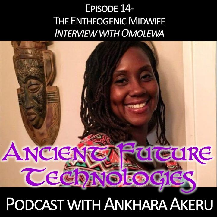 Episode 014~The Entheogenic Midwife: Interview with Omolewa