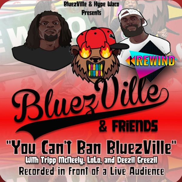 Rewind: You Can't Ban BluezVille LIVE!! (Originally Aired February 4, 2020)