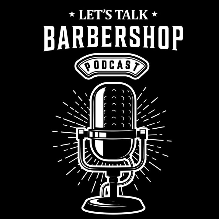 Let's Talk Barbershop S3E3 with Bryan Ziegler