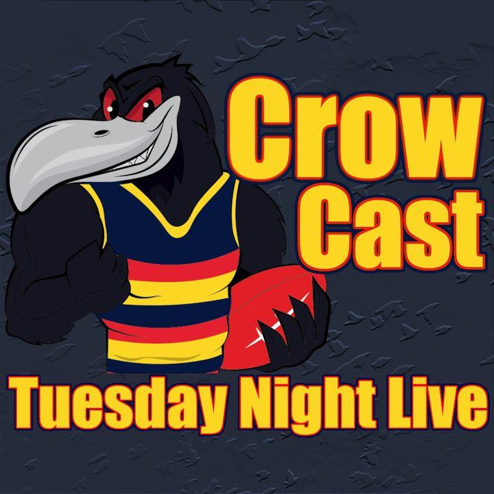 CrowCast Tuesday Night Live