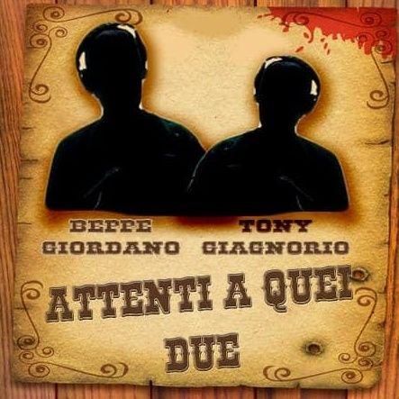 ATTENTI A QUEI 2 Beppe & Tony