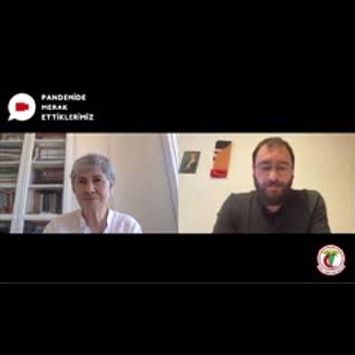 Pandemide Merak Ettiklerimiz #1 - Prof. Dr. Feride Aksu Tanık ile COVID-19 Güncel Tabloları