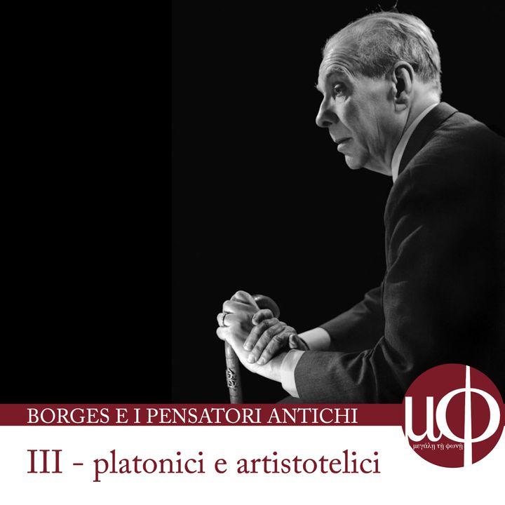Borges e i pensatori antichi – Platonici e aristotelici - terza puntata