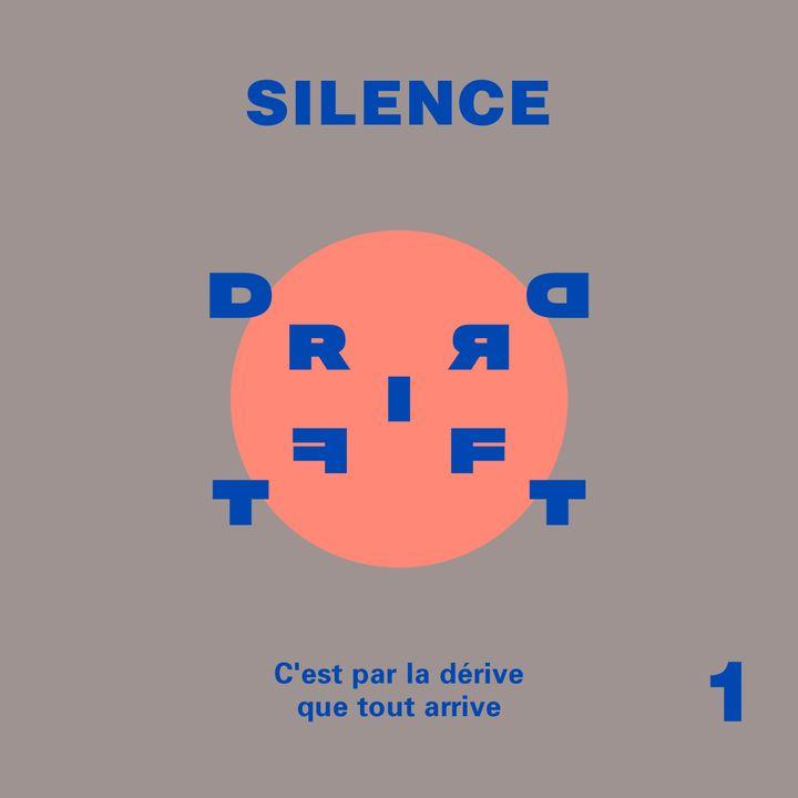 The DRIFT — Silence – Part 1