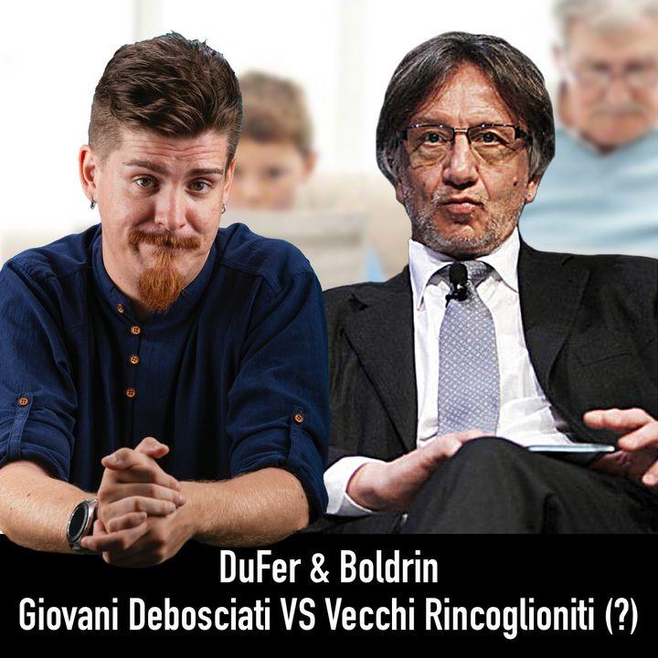 Giovani Debosciati VS Vecchi Rincoglioniti: lo scontro generazionale - DuFer&Boldrin