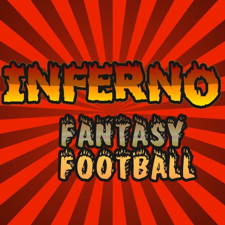 Inferno Fantasy Football Podcast 003
