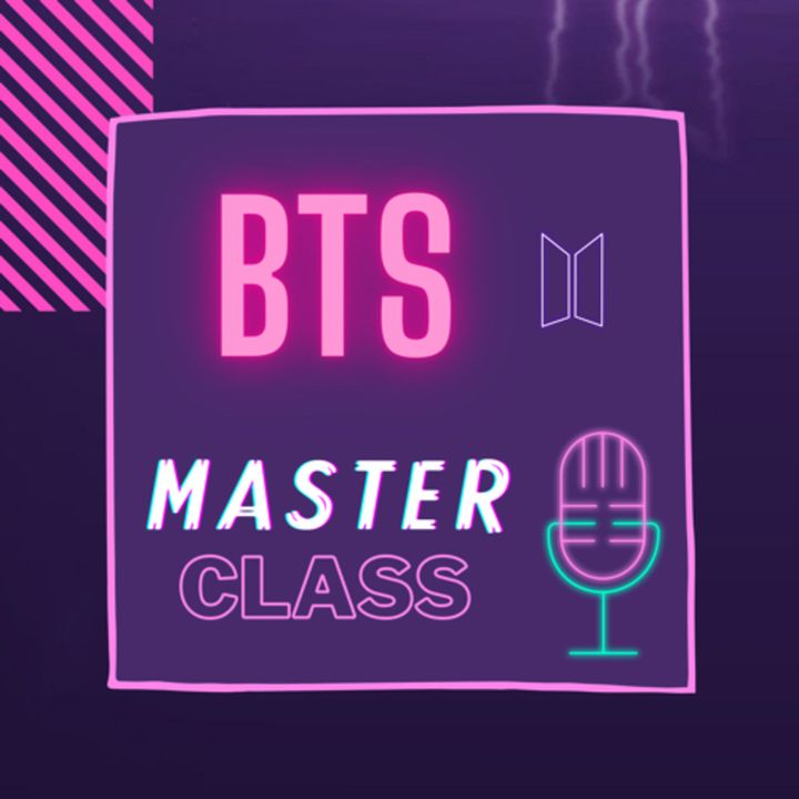 BTS Masterclass