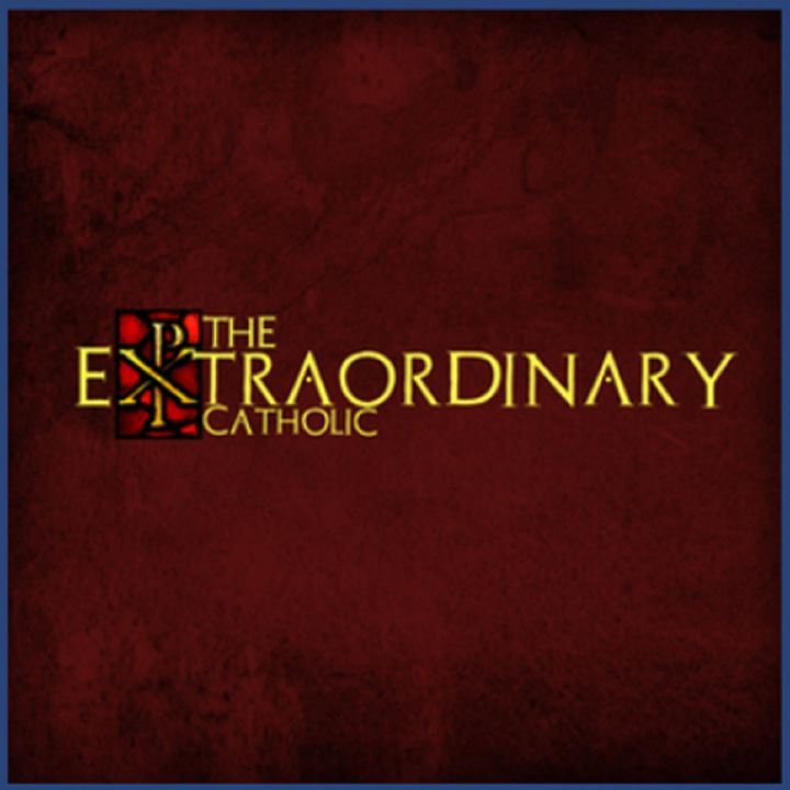 Extraordinary Catholic w/ Joe Indelicato