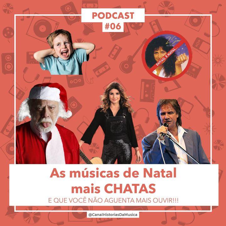 #06 Músicas de Natal Mais Chatas