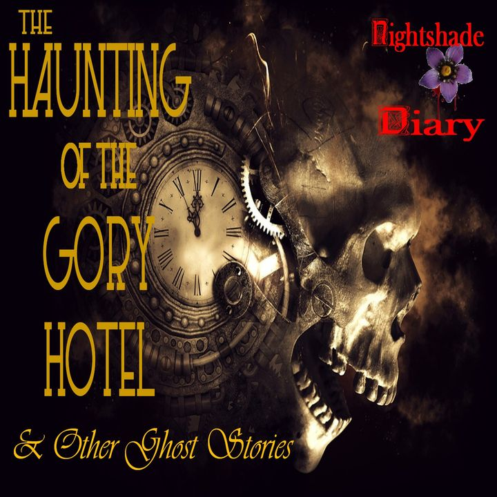 The Haunting of the Gory Hotel and Other Ghost Stories   Podcast