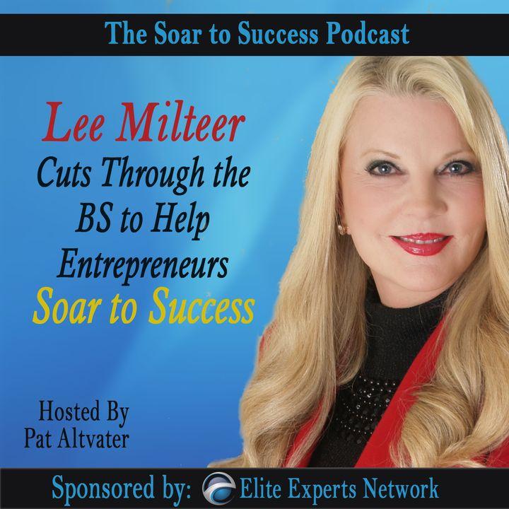 Lee Milteer Cuts Through the BS to Help Entrepreneurs Soar to Success