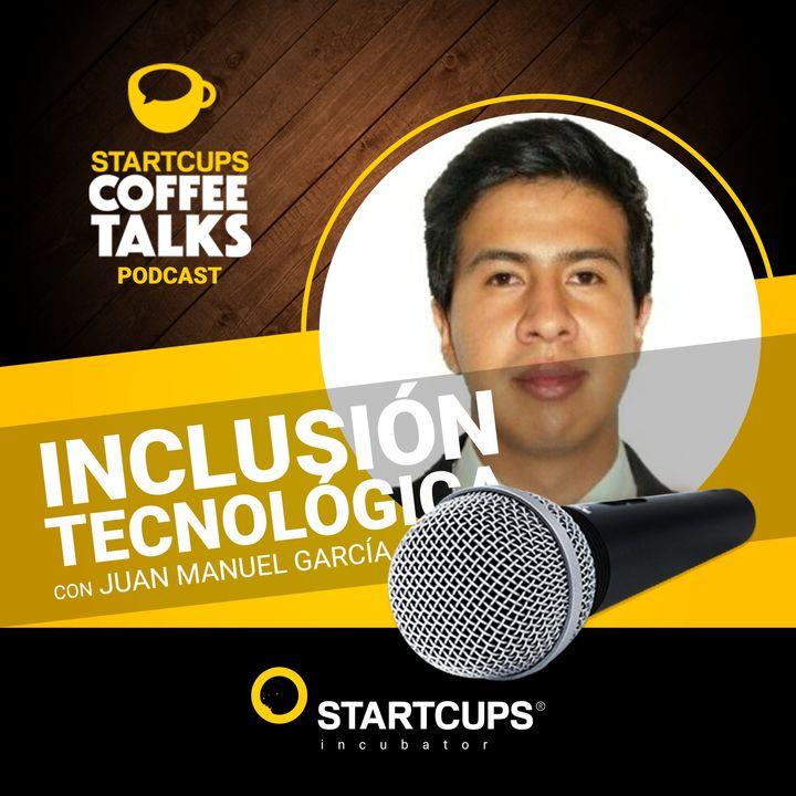 Inclusión Tecnológica   COFFEE TALKS con Juan Manuel Garcia