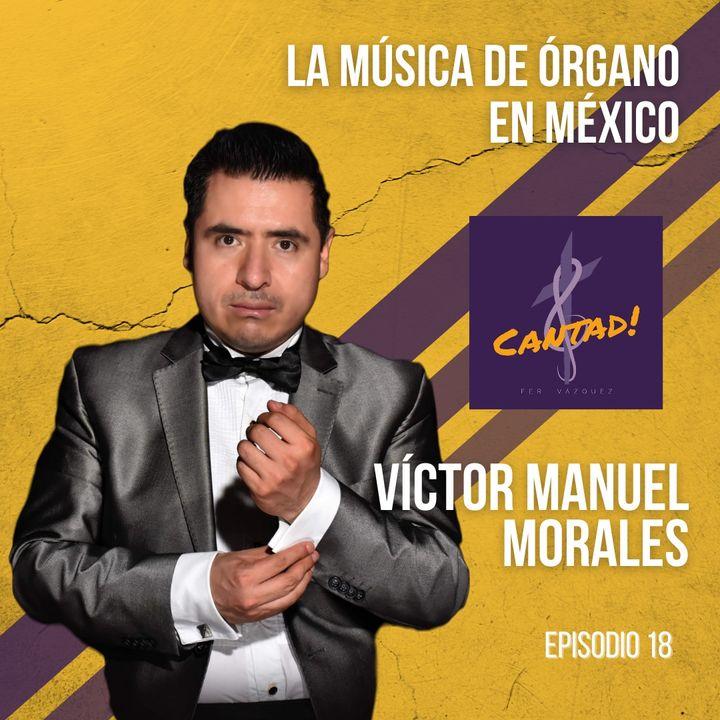 Ep. 18 - La música de órgano en México: Víctor Manuel Morales