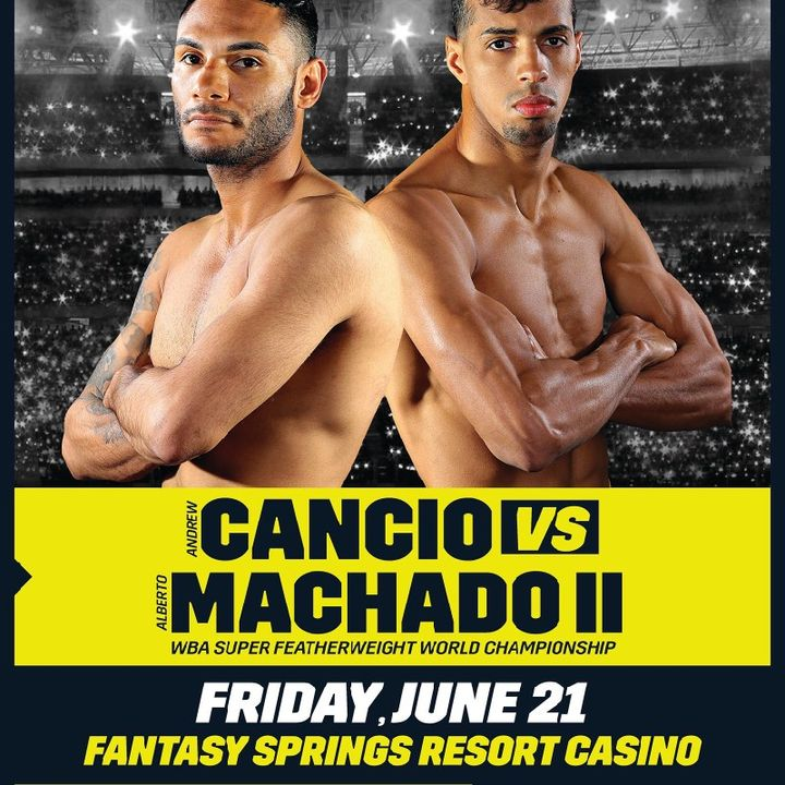 Preview Of The DaznUSA Card Headlined By Andrew Cancio - Alberto Machado For The WBA SuperFeatherweight Title+ Irish Sensation Aaron McKenna