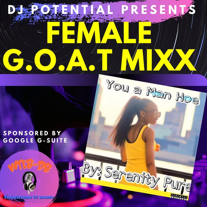 Serenity Pure - You a Man Hoe featured on the FEMALE G.O.A.T MIXX