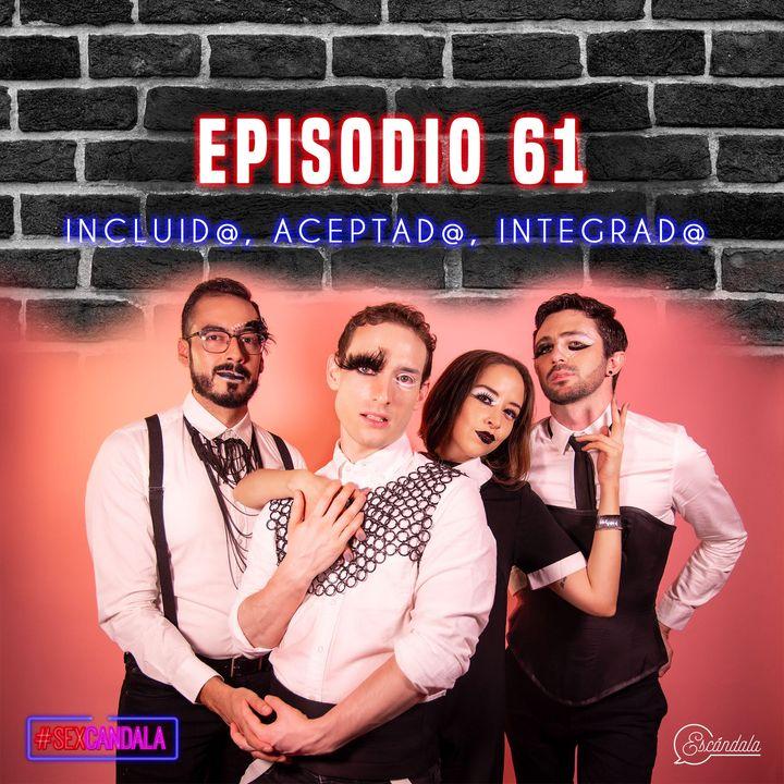Ep 61 Incluid@, aceptad@, integrad@