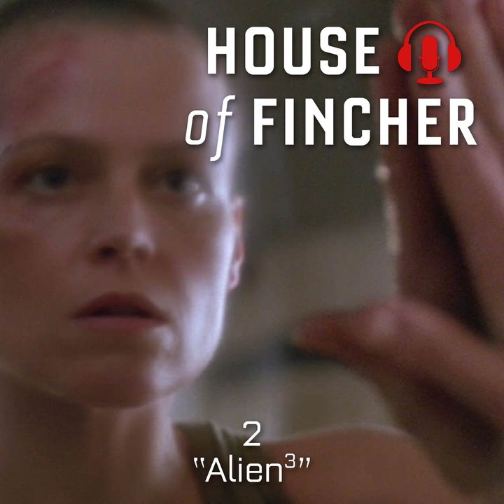 House of Fincher - 02 - Alien 3