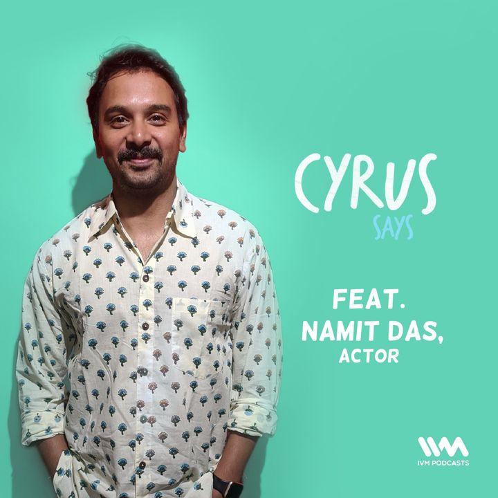 Ep. 498: feat. Namit Das