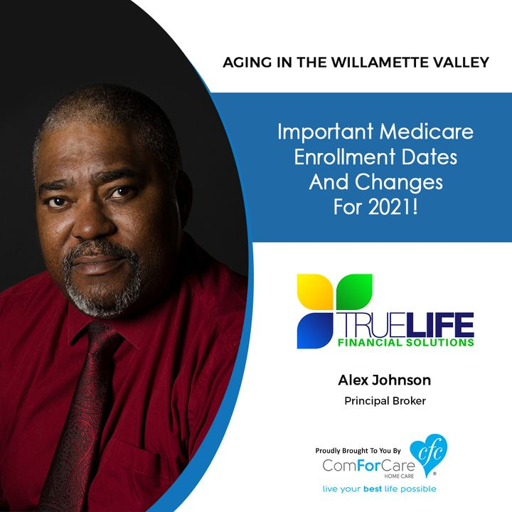 10/31/20: Catch Alex Johnson from TrueLife Financial Solutions | Medicare Enrollment Dates and Changes for 2021a