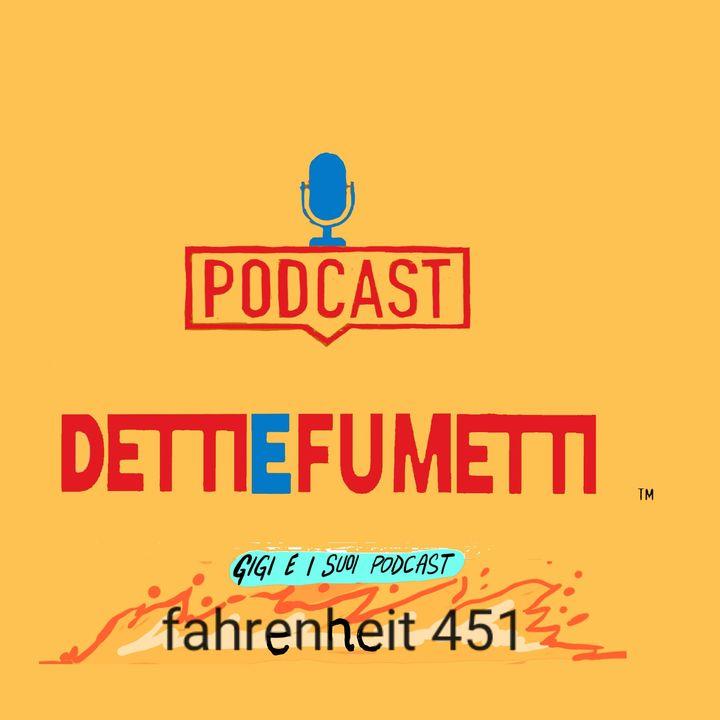 Fahrenheit 451-GRIFO' x DETTI E FUMETTI