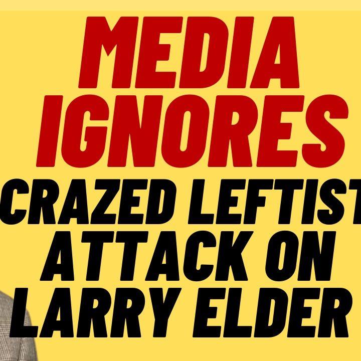 MEDIA IGNORES Crazed Leftist Attack On LARRY ELDER