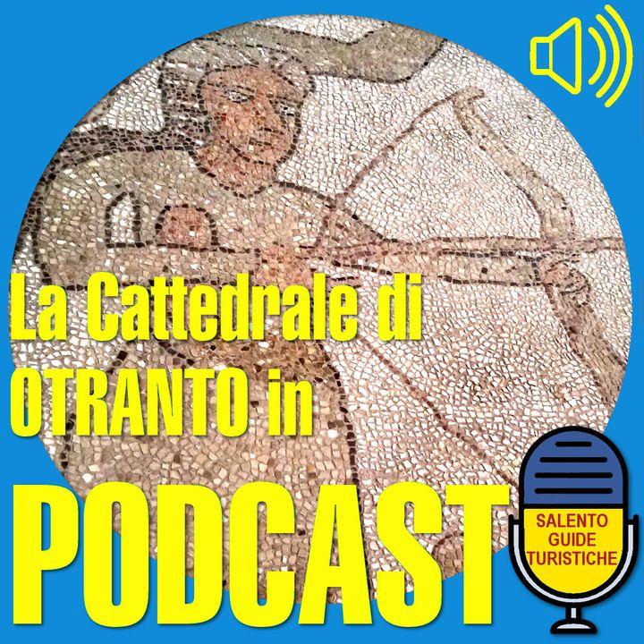 Episodio 9 La cattedrale di Otranto