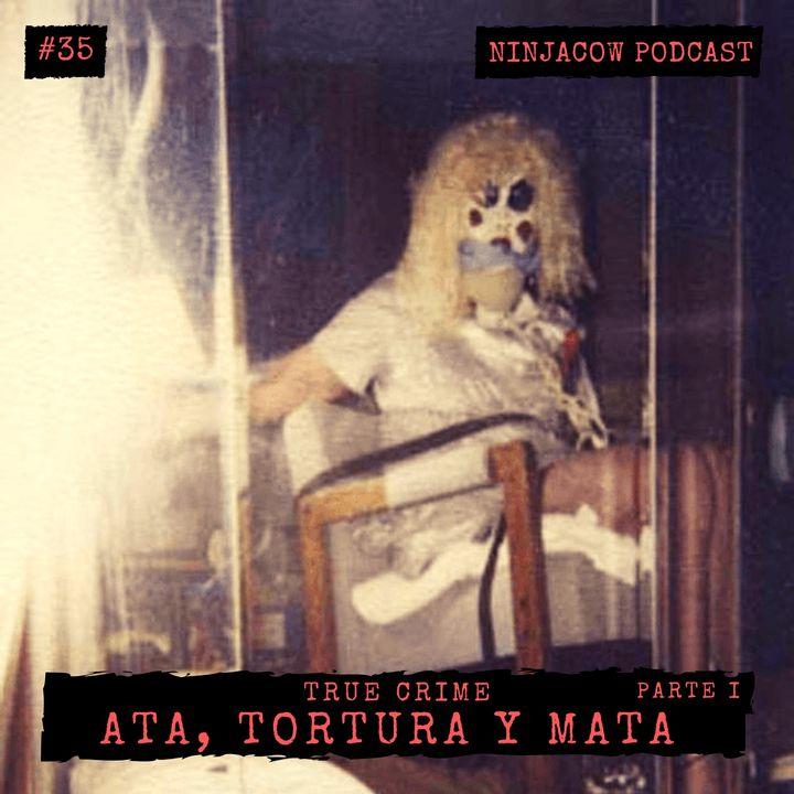 #35 - Ata, Tortura y Mata - BTK (Parte 1)