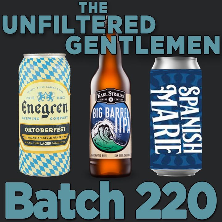 Batch220: Karl Strauss Big Barrel IIPA, Enegren Brewing Oktoberfest & Spanish Marie's Guava Guerra