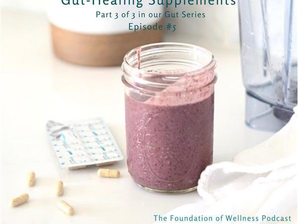 #5: Gut-Healing Supplements (Part 3 of 3)