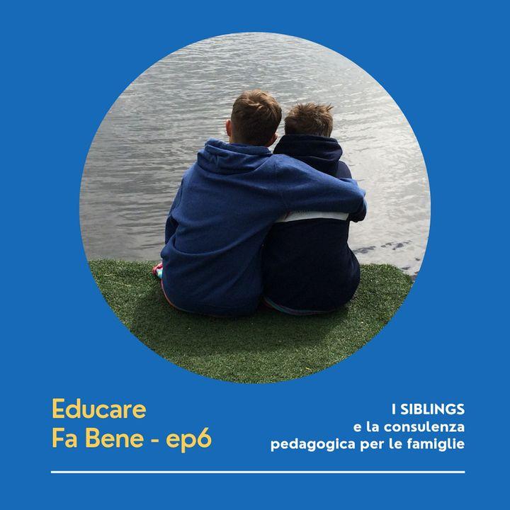 Educare Fa Bene - Ep. 6 - Siblings