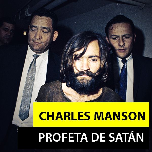 Charles Manson   El Profeta de Satán