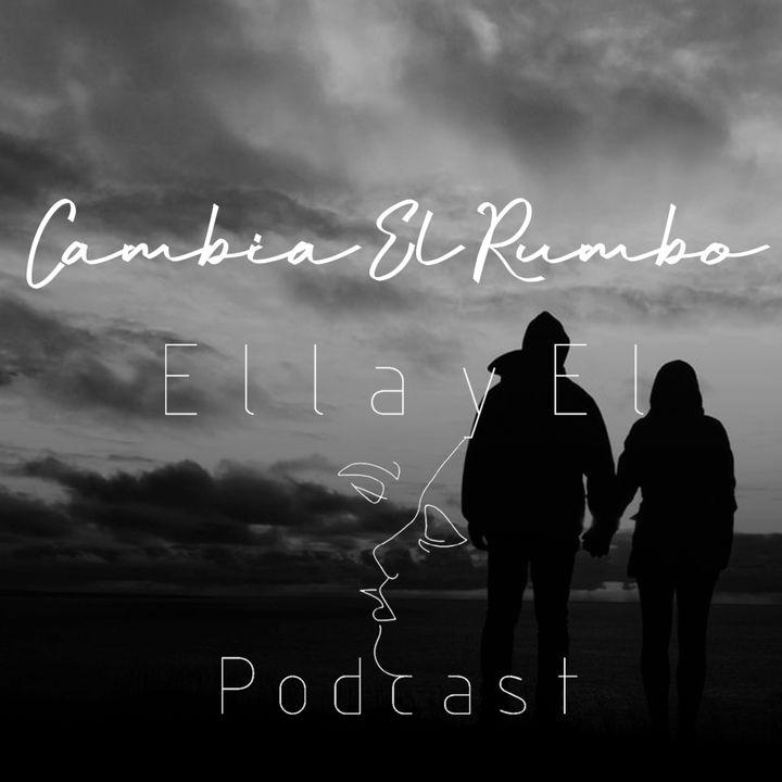 Cambia el rumbo de tu relación EP-01